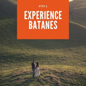 Step 3: Smile and Experience Batanes